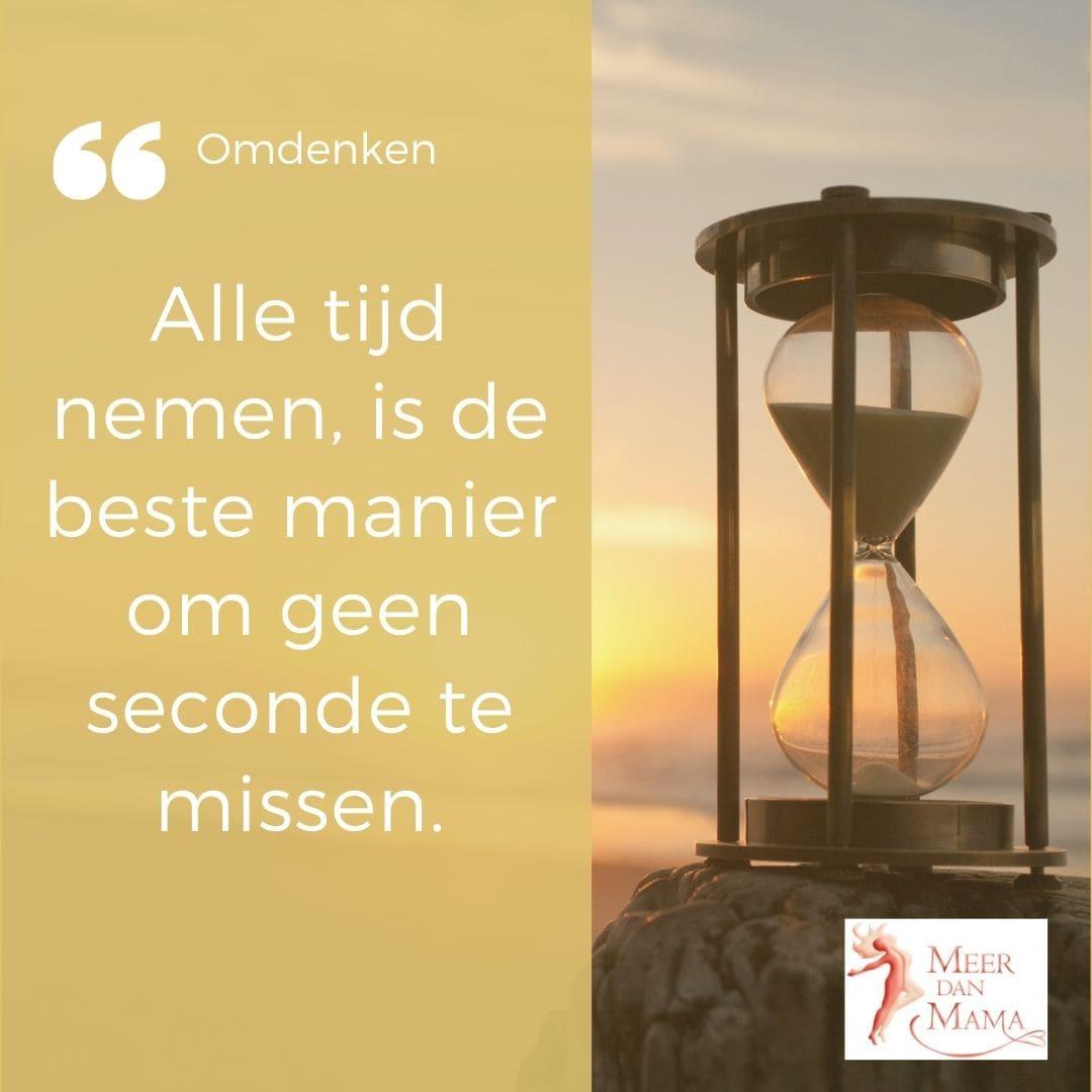 Alle tijd nemen, is de beste manier om geen seconde te missen