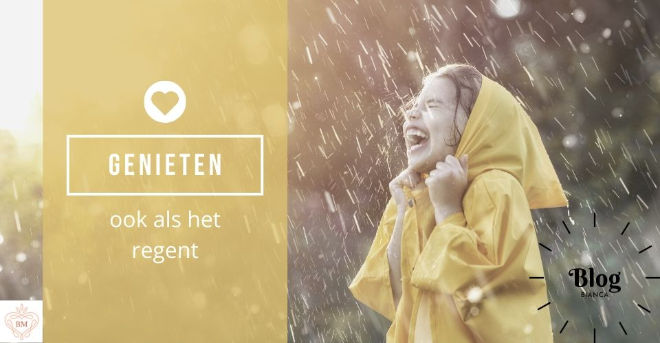 Genieten als het regent